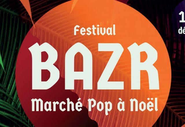 [Festival] Bazr Festival – Marché Pop À Noël