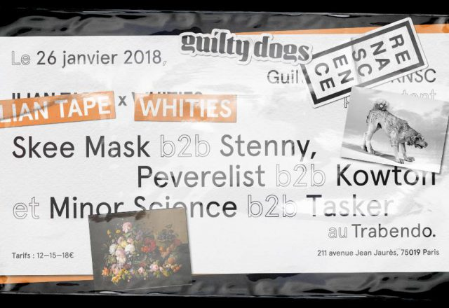 [Soirée] Guilty Dogs & Renascence w/Ilian Tape et Whities