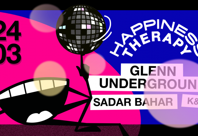 [Soirée] Happiness Therapy w/ Glenn Underground, Sadar Bahar