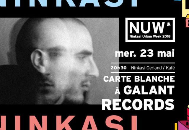 [Soirée] Ninkasi Urban Week, Carte Blanche à Galant Records