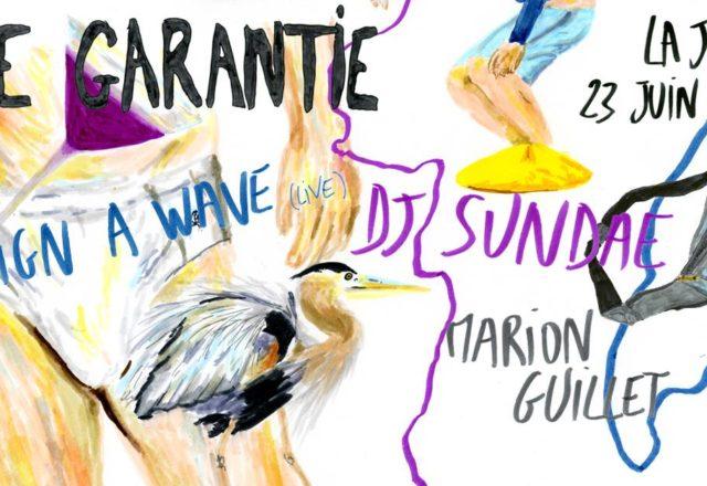 [Soirée] Vie Garantie w/ Design A Wave, Dj Sundae, Marion Guillet