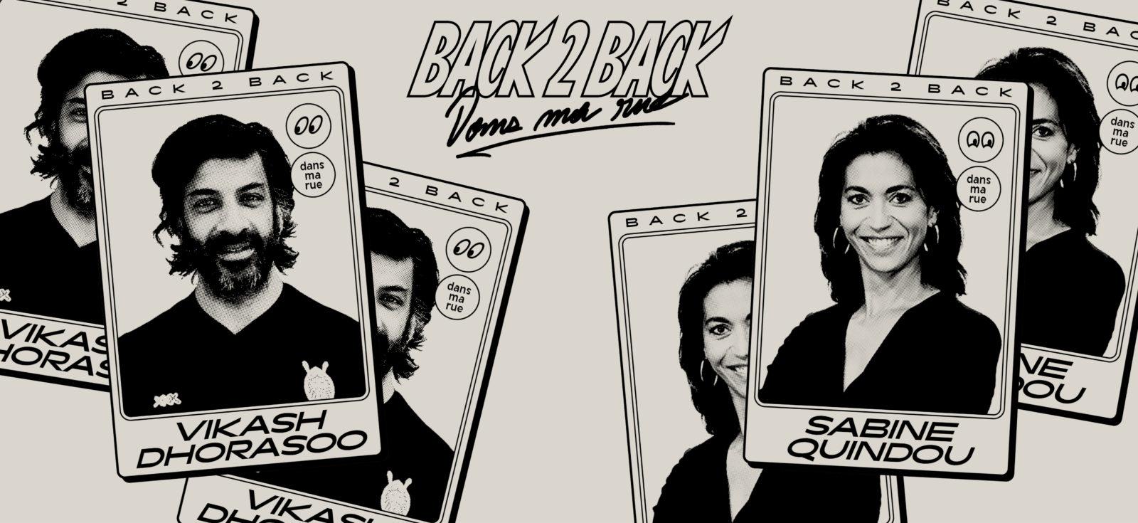 Back 2 Back «Dans ma rue» : Vikash Dhorasoo / Sabine Quindou